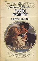 A Grand Illusion (Harlequin Presents #674)  by  Maura McGiveny