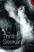 Thrill Seekers  by  Edwina Shaw