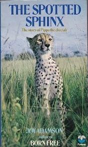 The Spotted Sphinx: The story of Pippa the cheetah  by  Joy Adamson