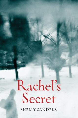 Rachels Secret (The Rachel Trilogy #1) Shelly Sanders