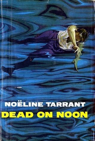 Dead on Noon  by  Noëline Tarrant