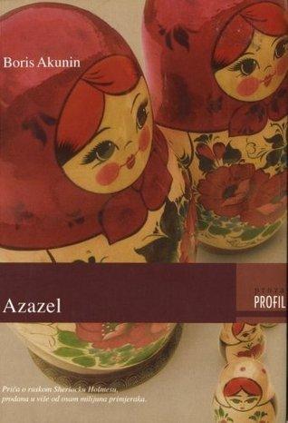 Azazel (Erast Fandorin Mysteries, #1)  by  Boris Akunin