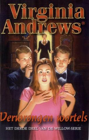 Verwrongen wortels (De Willow-serie, #3) V.C. Andrews