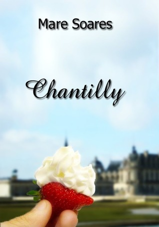 Chantilly (Chantilly #1)  by  Mare Soares
