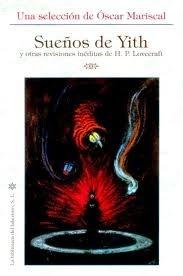 Sueños de Yith y otras revisiones inéditas de H.P. Lovecraft  by  Óscar Mariscal