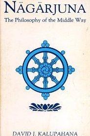 Nāgārjuna: the philosophy of the middle way Nāgārjuna