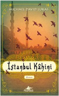 İstanbul Kâhini  by  Michael David Lukas