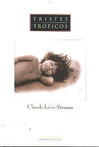 Tristes Trópicos  by  Claude Lévi-Strauss