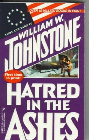 Hatred in the Ashes (Ashes, #27)  by  William W. Johnstone