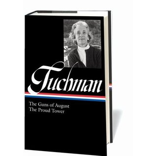 The Guns of August/The Proud Tower Barbara W. Tuchman