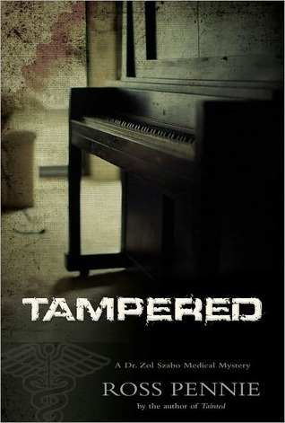 Tampered (A Dr. Zol Szabo Medical Mystery #2)  by  Ross Pennie