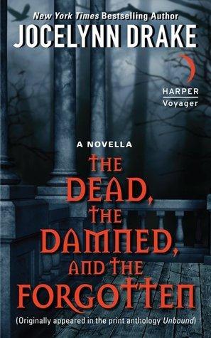 The Dead, The Damned, And The Forgotten (Dark Days, #0.6) Jocelynn Drake