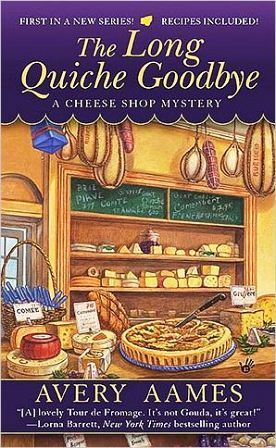 The Long Quiche Goodbye (A Cheese Shop Mystery, #1)  by  Avery Aames