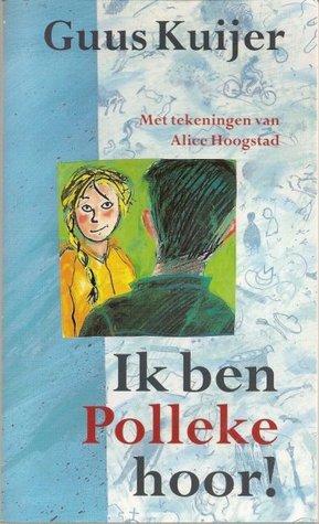 Ik ben Polleke hoor! (Polleke, #5) Guus Kuijer
