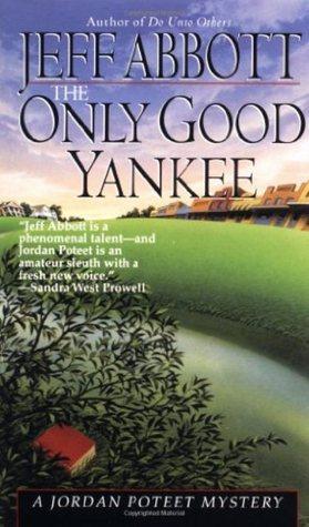 The Only Good Yankee (A Jordan Poteet Mystery #2) Jeff Abbott