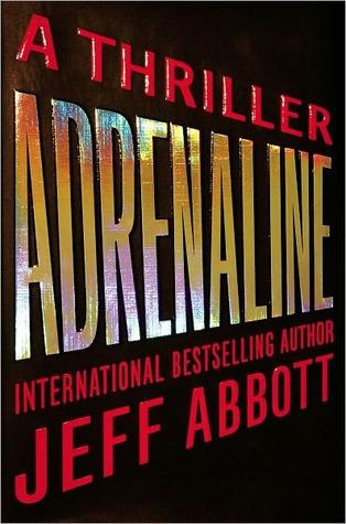 Adrenaline (Sam Capra, #1)  by  Jeff Abbott