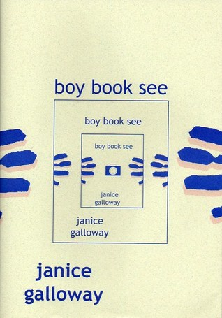 Boy Book See  by  Janice Galloway