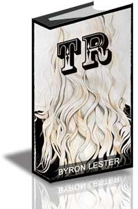 TR  by  Byron Lester