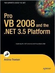 Pro VB 2008 and the .NET 3.5 Framework Andrew Troelsen