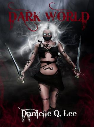 Dark World Danielle Q. Lee