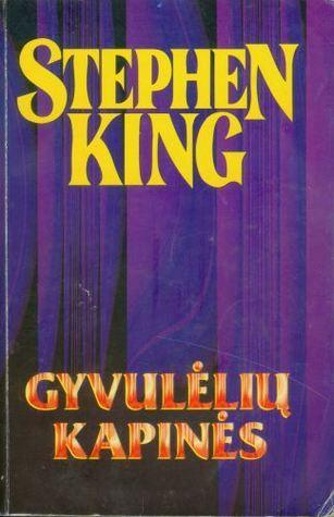 Gyvulėlių kapinės (Stephen King Raštai, #1)  by  Stephen King