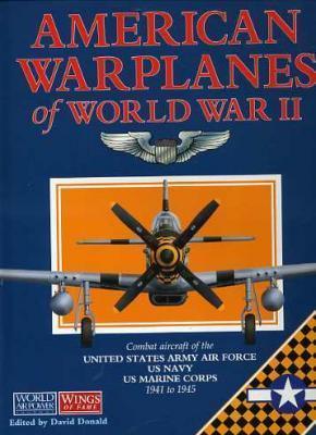 American Warplanes of World War II  by  David Donald