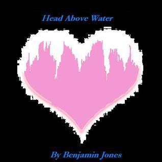 Head Above Water Benjamin Jones