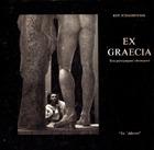 Ex Graecia: Ένα φωτογραφικό οδοιπορικό  by  Kyriakos Delopoulos