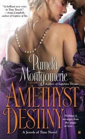 Amethyst Destiny (Jewels of Time , #2)  by  Pamela Montgomerie