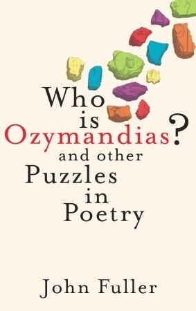 Who Is Ozymandias?: And Other Puzzles in Poetry  by  John Fuller