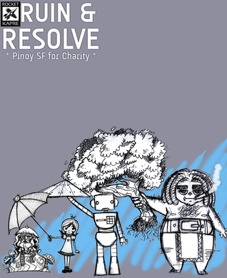 Ruin and Resolve: Pinoy SF for Charity Paolo Chikiamco