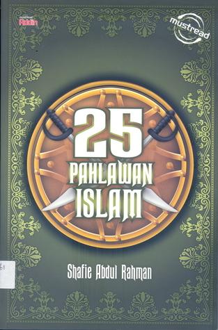 25 Pahlawan Islam Shafie Abdul Rahman