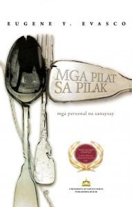 Mga Pilat sa Pilak: Mga Personal na Sanaysay  by  Eugene Y. Evasco
