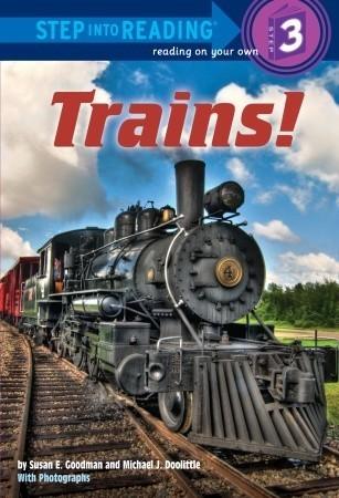 Trains!  by  Susan E. Goodman