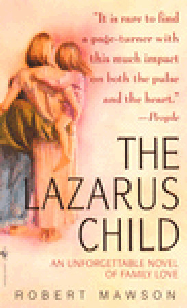 The Lazarus Child: An Unforgettable Novel Of Family Love Robert Mawson