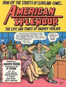 American Splendor: The Life and Times of Harvey Pekar Harvey Pekar