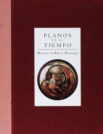 Planos en el tiempo. Memorias de Roberto Montenegro  by  Roberto Montenegro