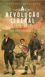 A Revolucao Liberal (1834-1836): Os devoristas  by  Vasco Pulido Valente