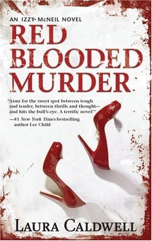 Red Blooded Murder (An Izzy McNeil Mystery #2)  by  Laura Caldwell
