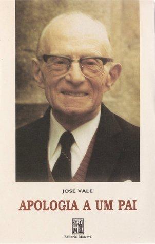 Apologia a um Pai José Vale