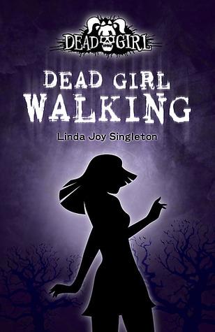 Dead Girl Walking (Dead Girl, #1)  by  Linda Joy Singleton