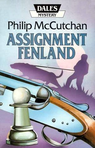 Assignment Fenland  by  Philip McCutchan