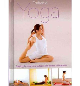 The Book of Yoga: Bringing the Body, Mind and Spirit into Balance and Harmony Christina Brown