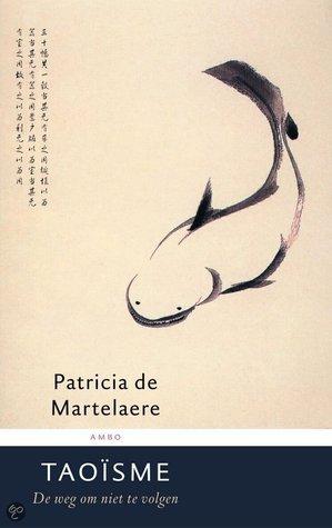 Taoisme: de weg om niet te volgen  by  Patricia De Martelaere