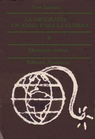 La geografía : un arma para la guerra  by  Yves Lacoste