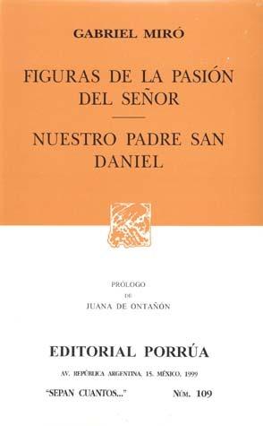 Figuras de la Pasión del Señor. Nuestro Padre San Daniel. (Sepan Cuantos, #109) Gabriel Miró