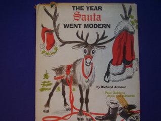 The Year Santa Went Modern Richard Armour
