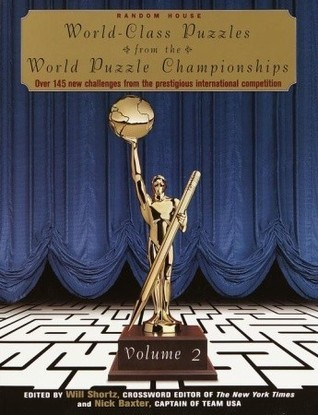 World-Class Puzzles from the World Puzzle Championships, Volume 2  by  Nick Baxter