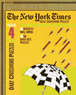 New York Times Classic Daily Crossword Puzzles, Volume 4  by  The New York Times
