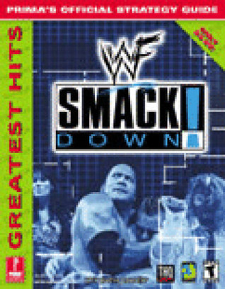 WWF Smackdown! Greatest Hits: Primas Official Strategy Guide Keith Kolmos